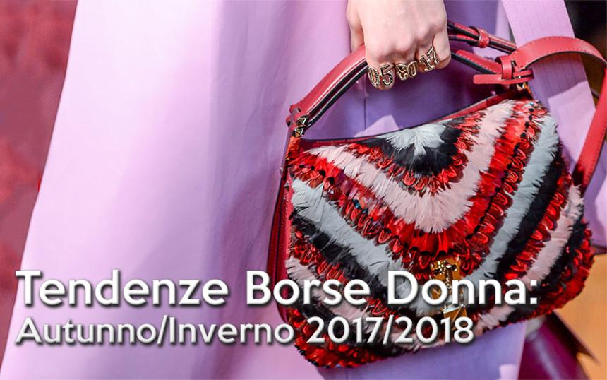 Tendenze Borse da Donna, Autunno/Inverno 2017-2018